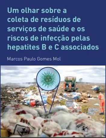 Livro Um olhar sobre a coleta de resíduos de serviços de saúde e os riscos de infecção pelas hepatites B e C associados