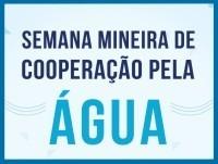 Semana Mineira de Cooperação pela Água realiza diversos eventos