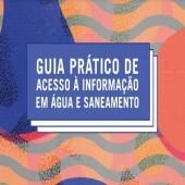 Novo guia traz orientações para o acesso à informação na gestão da água e do saneamento